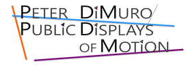 PETER DIMURO / PUBLIC DISPLAYS OF MOTION
